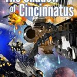 [PDF] [EPUB] The Shadow of Cincinnatus (The Decline and Fall of the Galactic Empire, #2) Download
