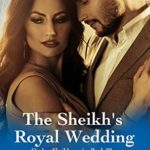 [PDF] [EPUB] The Sheikh's Royal Wedding (Qazhar Sheikhs, #22) Download