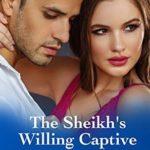 [PDF] [EPUB] The Sheikh's Willing Captive (Qazhar Sheikhs, #21) Download