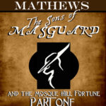 [PDF] [EPUB] The Sons of Masguard and the Mosque Hill Fortune, Part One (The Sons of Masguard, #1) Download