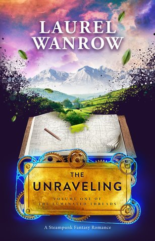 [PDF] [EPUB] The Unraveling (The Luminated Threads #1) Download by Laurel Wanrow