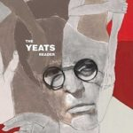 [PDF] [EPUB] The Yeats Reader, Revised Edition: A Portable Compendium of Poetry, Drama, and Prose Download