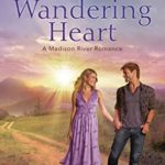 [PDF] [EPUB] This Wandering Heart (Madison River Romance #1) Download