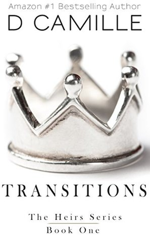[PDF] [EPUB] Transitions: The Heirs Prequel (The Heirs Series Book 1) Download by D. Camille