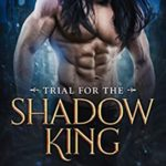 [PDF] [EPUB] Trial for The Shadow King (Captive of Shadows, #2) Download