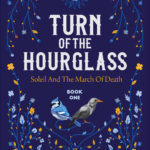 [PDF] [EPUB] Turn of the Hourglass (Soleil and the March of Death, #1) Download