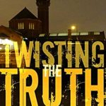[PDF] [EPUB] Twisting the Truth: The Heart-Stopping Sequel to One Man Crusade (DCI Miller Book 8) Download