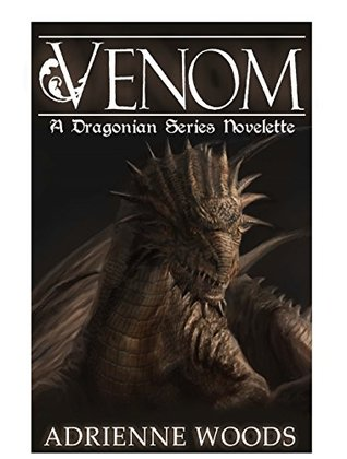 [PDF] [EPUB] Venom (The Dragonian, #1.5) Download by Adrienne Woods