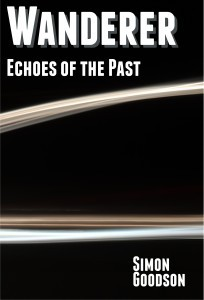 [PDF] [EPUB] Wanderer - Echoes of the Past (Wanderer's Odyssey, #2) Download by Simon Goodson