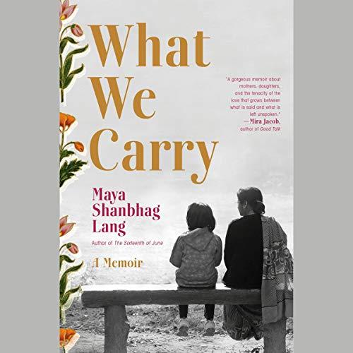 [PDF] [EPUB] What We Carry: A Memoir Download by Maya Shanbhag Lang