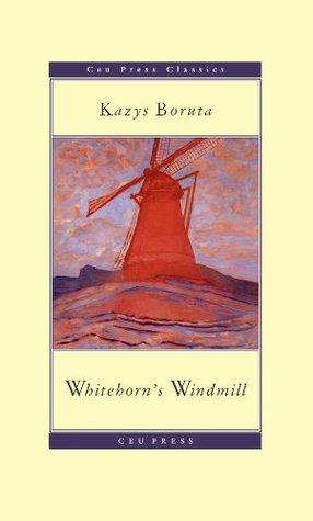 [PDF] [EPUB] Whitehorn's windmill (Ceu Press Classics) Download by Kazys Boruta