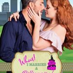 [PDF] [EPUB] Whoa! I Married a Billionaire! (Wedded Curves #2) Download