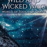 [PDF] [EPUB] Wild and Wicked Ways: (World of Touch of Gray | Wendy Weather 1) Download