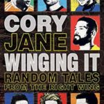 [PDF] [EPUB] Winging It: Random Tales From the Right Wing Download