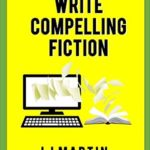 [PDF] [EPUB] Write Compelling Fiction: Tips, Tricks, and Hints with Examples to Strengthen Your Prose (Successful Indie Author Book 4) Download