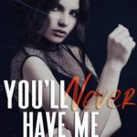 [PDF] [EPUB] You'll Never Have Me (The Never #3) Download