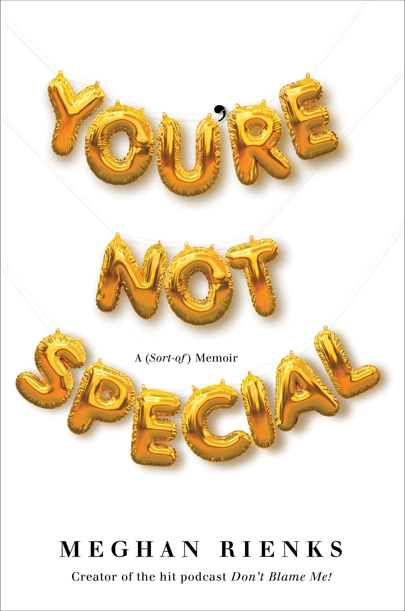 [PDF] [EPUB] You're Not Special Download by Meghan Rienks