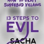 [PDF] [EPUB] 13 Steps To Evil: How To Craft A Superbad Villain Workbook Download