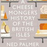 [PDF] [EPUB] A Cheesemonger's History of The British Isles Download