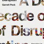 [PDF] [EPUB] A Decade of Disruption: America in the New Millennium Download