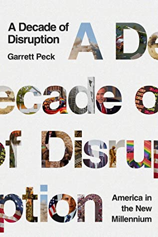 [PDF] [EPUB] A Decade of Disruption: America in the New Millennium Download by Garrett Peck