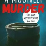 [PDF] [EPUB] A Moonlit Murder (The Maui Mystery Series Book 3) Download