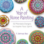 [PDF] [EPUB] A Year of Stone Painting: 52 Mandala Designs to Inspire Your Spirit Download