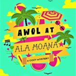 [PDF] [EPUB] AWOL at Ala Moana (Maile Spencer Honolulu Tour Guide Mysteries Book 1) Download