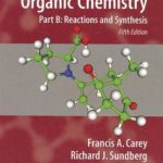 [PDF] Advanced Organic Chemistry: Part B: Reactions and Synthesis Download