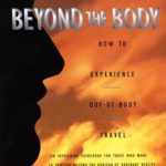 [PDF] [EPUB] Adventures Beyond the Body: How to Experience Out-of-Body Travel Download