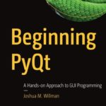 [PDF] [EPUB] Beginning Pyqt: A Hands-On Approach to GUI Programming Download