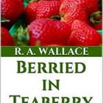 [PDF] [EPUB] Berried in Teaberry (A Teaberry Farm Bed and Breakfast Cozy Book 31) Download