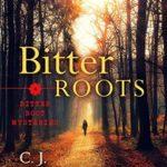 [PDF] [EPUB] Bitter Roots (Bitter Root Mysteries, #1) Download