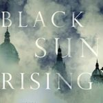 [PDF] [EPUB] Black Sun Rising: A Novel Download