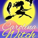 [PDF] [EPUB] Carolina Witch (Carolina Witch #1) Download