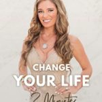 [PDF] [EPUB] Change Your Life in 3 Minutes: The Revolutionary Method of a Multimillionairess Download