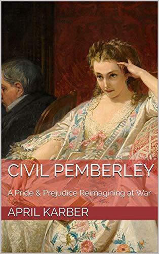 [PDF] [EPUB] Civil Pemberley: A Pride and Prejudice Variation Download by April Karber