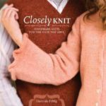 [PDF] [EPUB] Closely Knit: Handmade Gifts for the Ones You Love Download