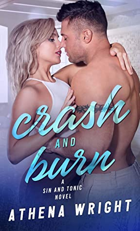 [PDF] [EPUB] Crash and Burn (Sin and Tonic Book 3) Download by Athena Wright