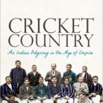 [PDF] [EPUB] Cricket Country: An Indian Odyssey in the Age of Empire Download