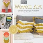 [PDF] [EPUB] DIY Woven Art: Inspiration and Instruction for Handmade Wall Hangings, Rugs, Pillows and More! Download