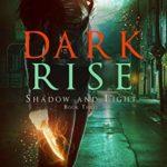 [PDF] [EPUB] Dark Rise (Shadow and Light #3) Download