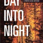 [PDF] [EPUB] Day into Night (Porter Cassel, #1) Download