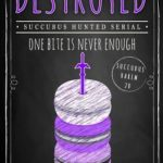 [PDF] [EPUB] Destroyed: Succubus Hunted Serial Download