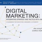 [PDF] [EPUB] Digital Marketing: Integrating Strategy and Tactics with Values, a Guidebook for Executives, Managers, and Students Download