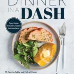 [PDF] [EPUB] Dinner in a DASH: 75 Fast-to-Table and Full-of-Flavor DASH Diet Recipes from the Instant Pot or Other Electric Pressure Cooker Download