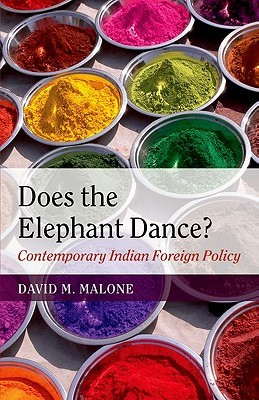 [PDF] Does the Elephant Dance? Contemporary Indian Foreign Policy Download by David M. Malone