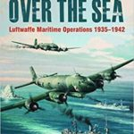 [PDF] [EPUB] Eagles Over the Sea 1953-42: Luftwaffe Maritime Operations 1939-1942 Download