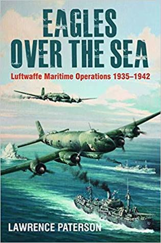 [PDF] [EPUB] Eagles Over the Sea 1953-42: Luftwaffe Maritime Operations 1939-1942 Download by Lawrence Paterson