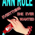 [PDF] [EPUB] Everything She Ever Wanted: A True Story of Obsessive Love, Murder, and Betrayal Download